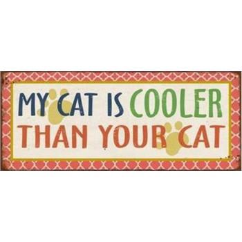 """Blechschild """"My cat is..."""